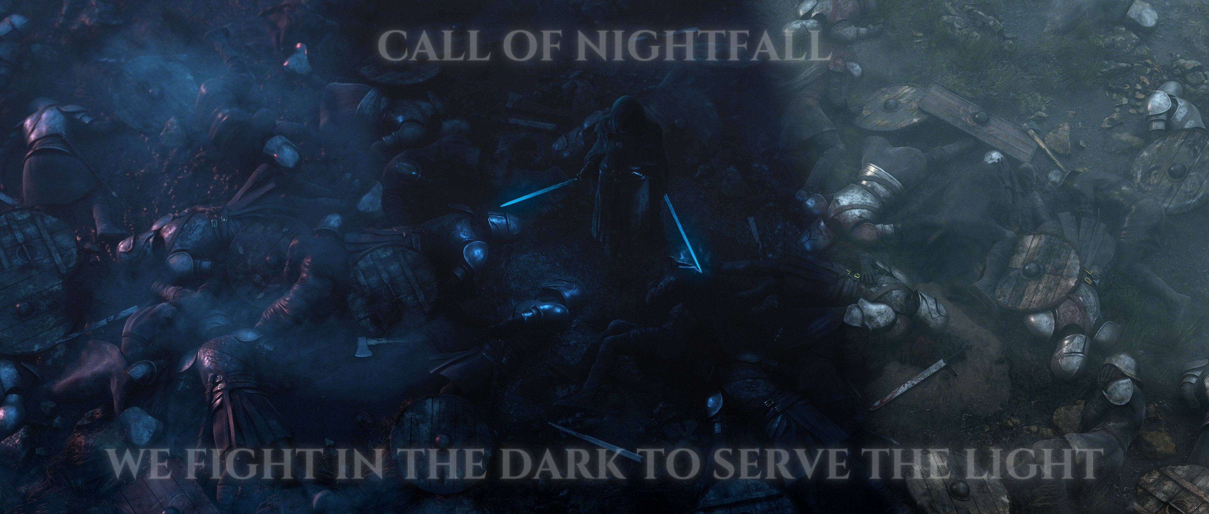 Call of Nightfall we fight in the dark to serve the light
